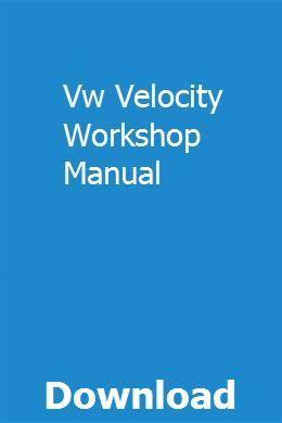 Vw Velocity Workshop Manual