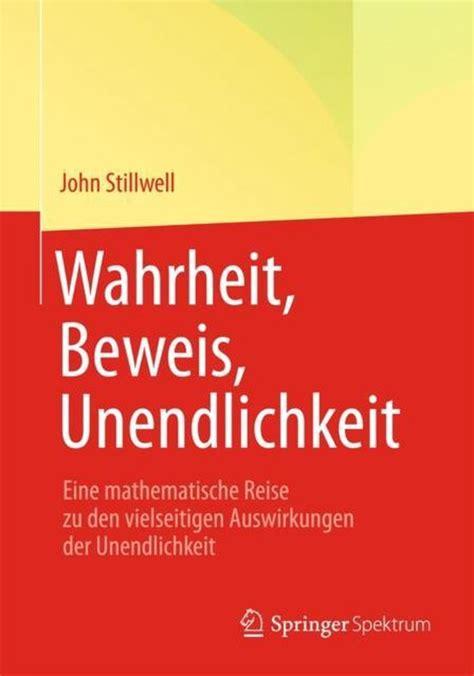 Wahrheit Beweis Unendlichkeit Eine Mathematische Reise Zu Den Vielseitigen Auswirkungen Der Unendlichkeit German Edition