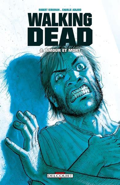 Walking Dead T04 Amour Et Mort