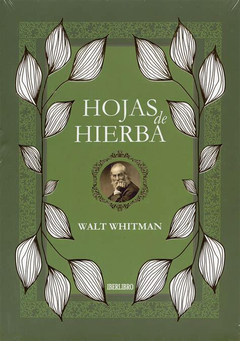 Walt Whitman Hojas De Hierba Spanish Edition 1855