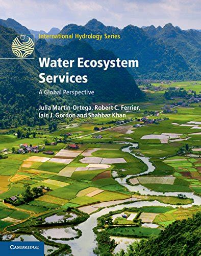 Water Ecosystem Services A Global Perspective International Hydrology Series