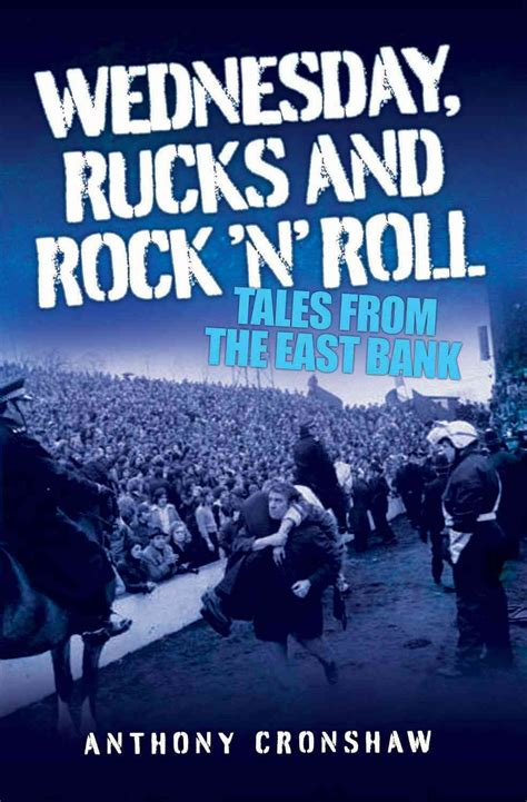 Wednesday Rucks and Rock 'n' Roll: Tales from the East Bank