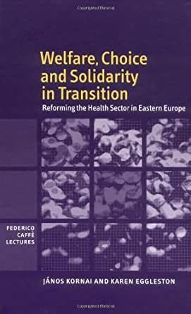 Welfare Choice And Solidarity In Transition Reforming The Health Sector In Eastern Europe Federico Caffe Lectures English Edition