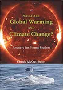 What Are Global Warming And Climate Change Answers For Young Readers Barbara Guth Worlds Of Wonder Science Series For Young Readers