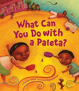 What Can You Do With A Paleta Tomas Rivera Mexican American Children S Book Award English Edition