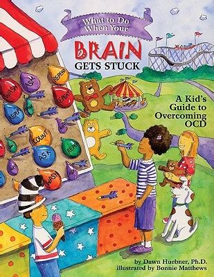 What to Do When Your Brain Gets Stuck: A Kid's Guide to Overcoming OCD (What-to-Do Guides for Kids (R))