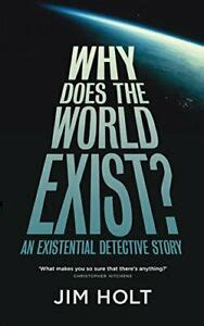 Why Does The World Exist One Man S Quest For The Big Answer