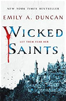 Wicked Saints A Novel Something Dark And Holy Book 1 English Edition