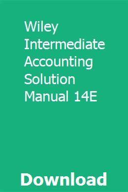 Wiley Intermediate Accounting Solution Manual 14e