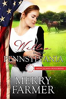 Willow Bride Of Pennsylvania American Mail Order Brides Series Book 2 English Edition