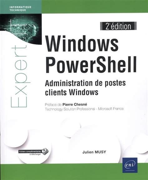 Windows Powershell Administration De Postes Clients Windows 2e Edition