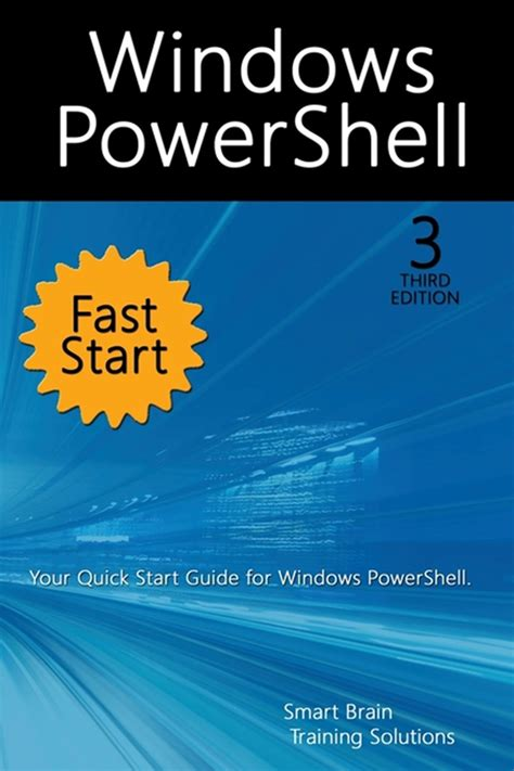 Windows Powershell Fast Start A Quick Start Guide For Windows Powershell English Edition