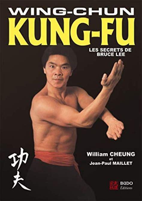 Wing Chun Kung Fu Les Secrets De Bruce Lee