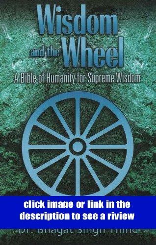 Wisdom And The Wheel Volume 2 A Bible Of Humanity For Supreme Wisdom V 2 Wisom And The Wheel