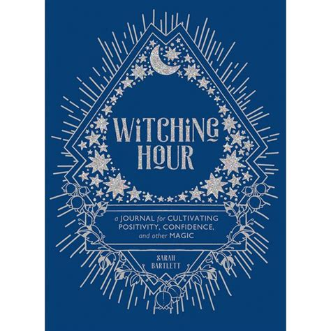 Witching Hour A Journal For Cultivating Positivity Confidence And Other Magic