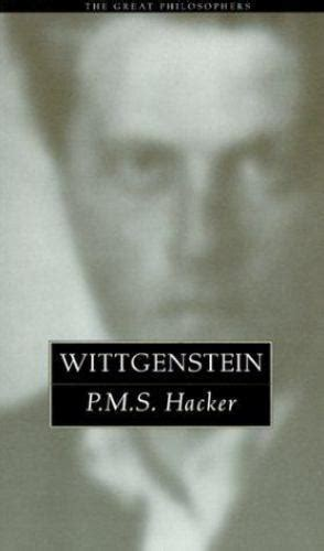 Wittgenstein The Great Philosophers Series By P M S Hacker 1999 07 29