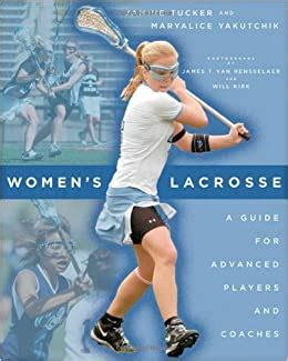 Women S Lacrosse A Guide For Advanced Players And Coaches