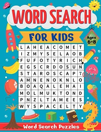 Word Search For Kids Ages 6 8 55 Fun And Educational Word Search Puzzles To Improve Vocabulary Spelling Memory And Logic Skills For Kids