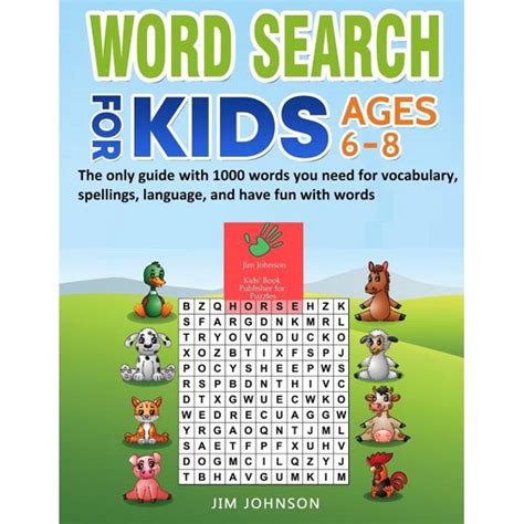 Word Search For Kids Ages 6 8 The Only Guide With 1000 Words You Need For Vocabulary Spellings Language And Have Fun With Words