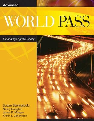 World Pass Advanced Expanding English Fluency