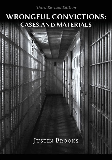 Wrongful Convictions Cases And Materials Third Revised Edition