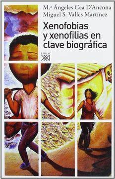 Xenofobias Y Xenofilias En Clave Biografica