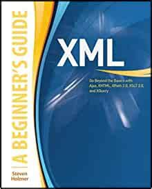 Xml A Beginner S Guide Go Beyond The Basics With Ajax