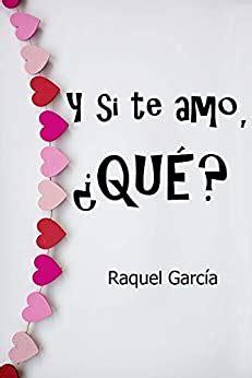 Y Si Te Amo Que Romantica