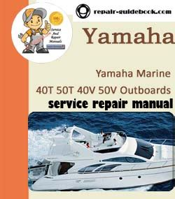 Yamaha Marine 40t 50t 40v 50v Outboards Workshop Service Repair Manual