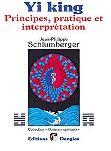 Yi King Principes Pratique Et Interpretation