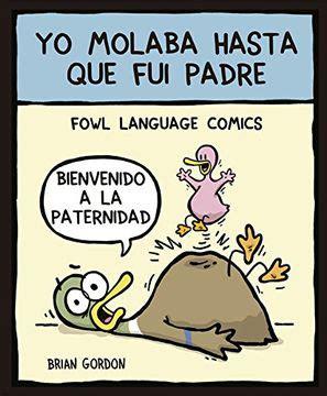 Yo Molaba Hasta Que Fui Padre Fowl Language Bridge
