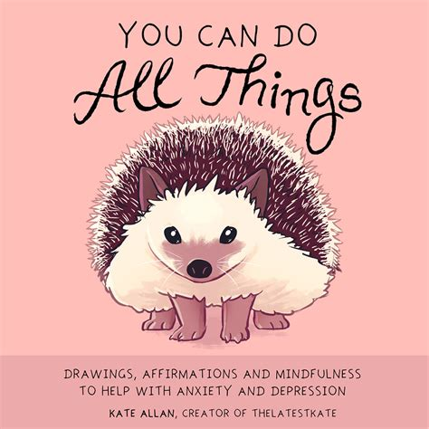 You Can Do All Things Drawings Affirmations And Mindfulness To Help With Anxiety And Depression