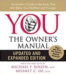 You The Owners Manual An Insiders Guide To Body That Will Make Healthier And Younger Michael F Roizen
