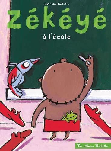 Zékéyé à l'école de Nathalie Dieterlé (Illustrations) (15 août 2012) Album