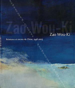 Zao Wou Ki Peintures Et Encres De Chine 1948 2005