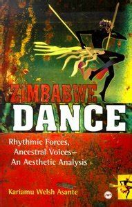 Zimbabwe Dance: Rhythmic Forces, Ancestral Voices, an Aesthetic Analysis