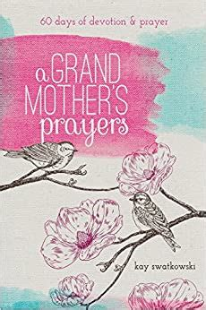 A Grandmothers Prayers 60 Days Of Devotions And Prayer
