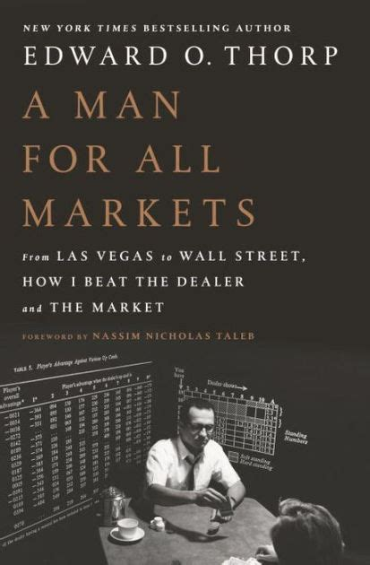 a man for all markets from las vegas to wall street how i beat the dealer and the market
