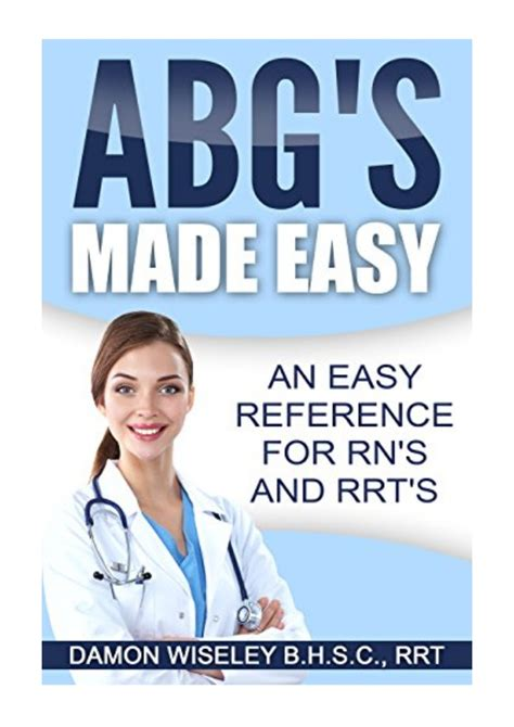 abg s made easy an easy reference for rn s and rrt s