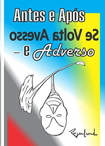 antes e apos se volta avesso e adverso portuguese edition