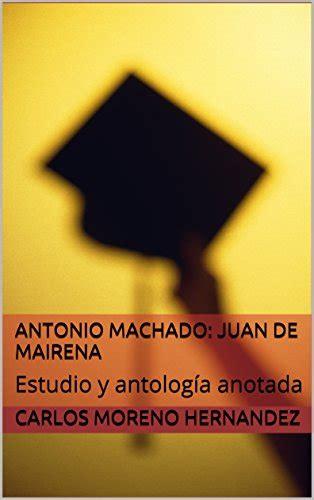 antonio machado juan de mairena estudio y antologia anotada