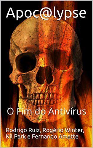apoc lypse o fim do antivirus portuguese edition