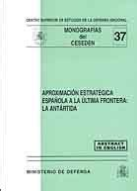aproximacion estrategica espanola a la ultima frontera la antartida monografias del ceseden