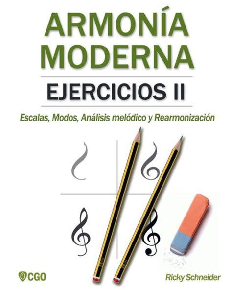 armonia moderna ejercicios ii escalas modos analisis melodico y rearmonizacion