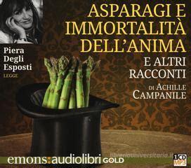 asparagi e l immortalita dell anima e altri racconti letto da piera degli esposti audiolibro cd audio formato mp3 gold