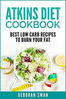 atkins diet cookbook best low carb recipes to burn your fat
