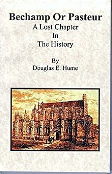 bechamp or pasteur a lost chapter in the history of biology