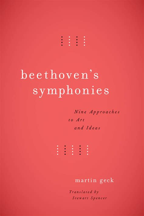 beethoven s symphonies nine approaches to art and ideas