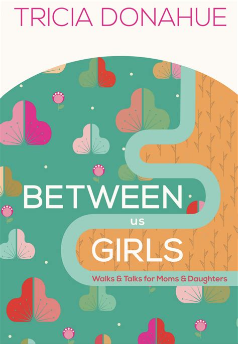 between us girls walks and talks for moms and daughters