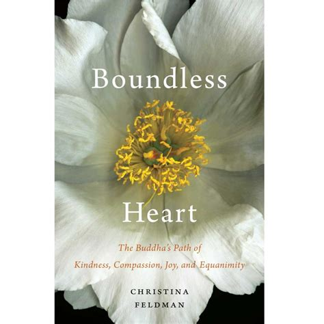 boundless heart the buddha s path of kindness compassion joy and equanimity